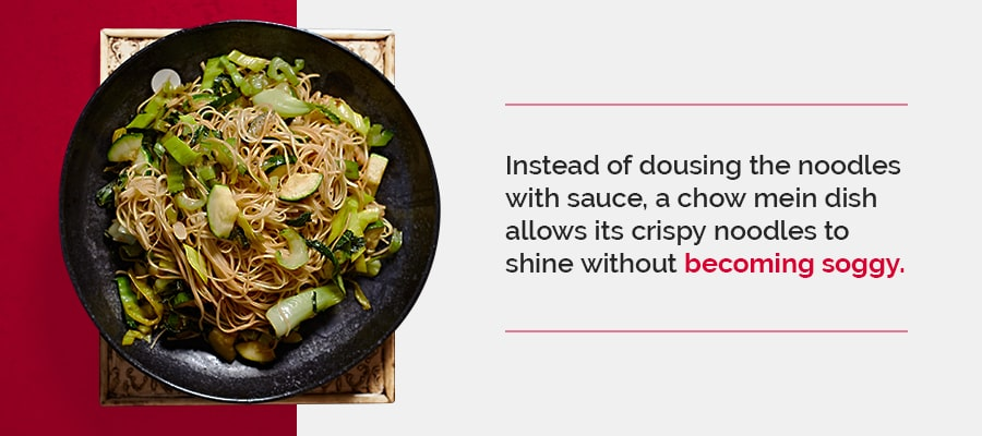 Instead of dousing the noodles with sauce, a chow mein dish allows its crispy noodles to shine without becoming soggy.