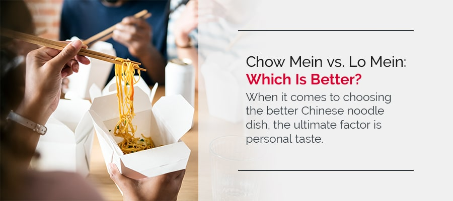 Chow Mein vs. Lo Mein: Which Is Better?